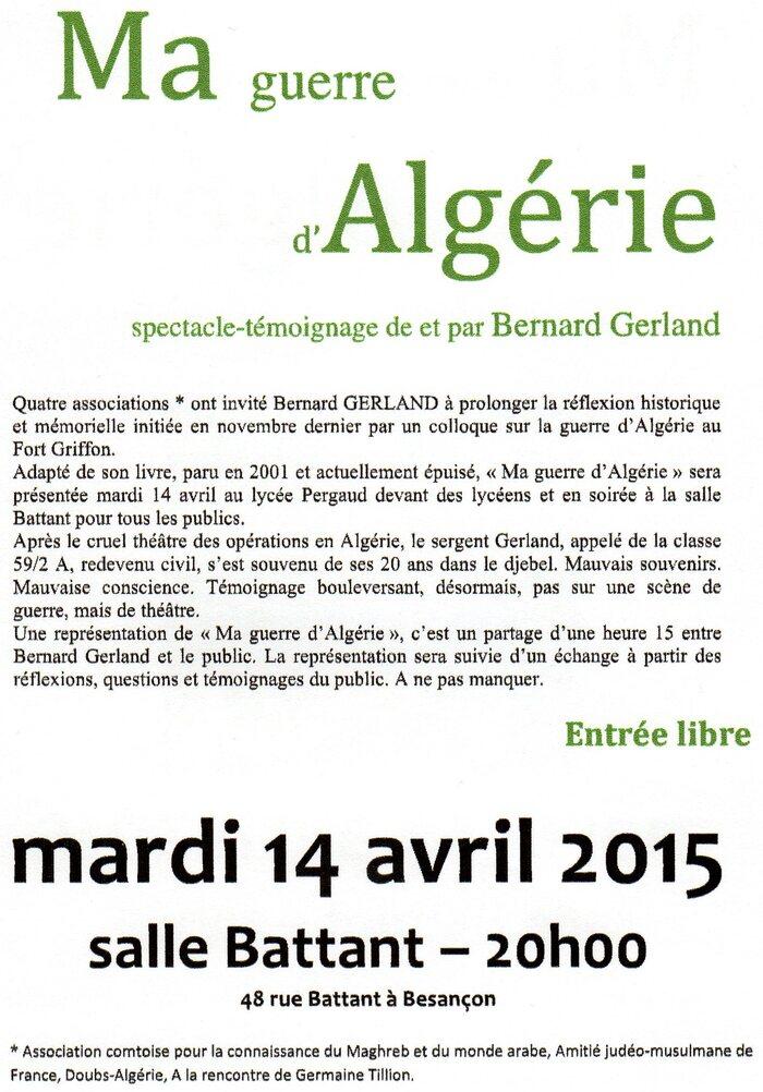 """Un spectacle, Ma guerre d'Algérie """"Ce qui se ressemble chez les appelés et rappelés de la guerre d'Algérie """"Le silence du retour"""""""