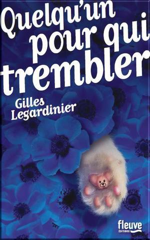 LC Quelqu'un pour qui trembler de Gilles Legardinier