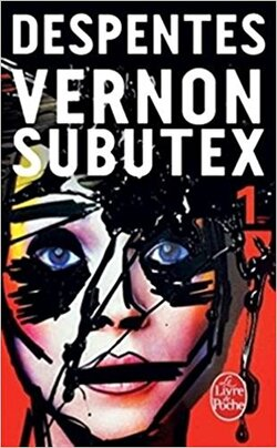 Vernon Subutex - Tome 1 - Virginie Despentes