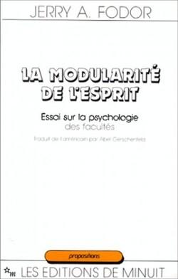 La modularité de l'esprit - Jerry A. Fodor