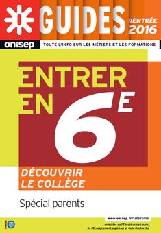 """Guide gratuit  """"Entrer en 6e – Découvrir le collège"""" rentrée 2016"""