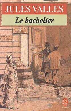 Le Bachelier - Jules Vallès