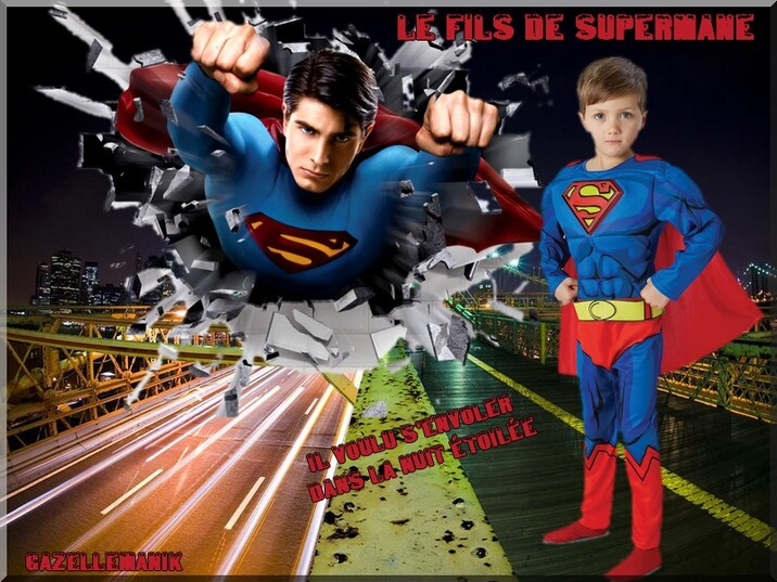 Le fils de Superman pour princesse chanel ,