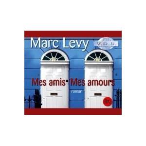 Mes amis Mes amours de Marc Levy