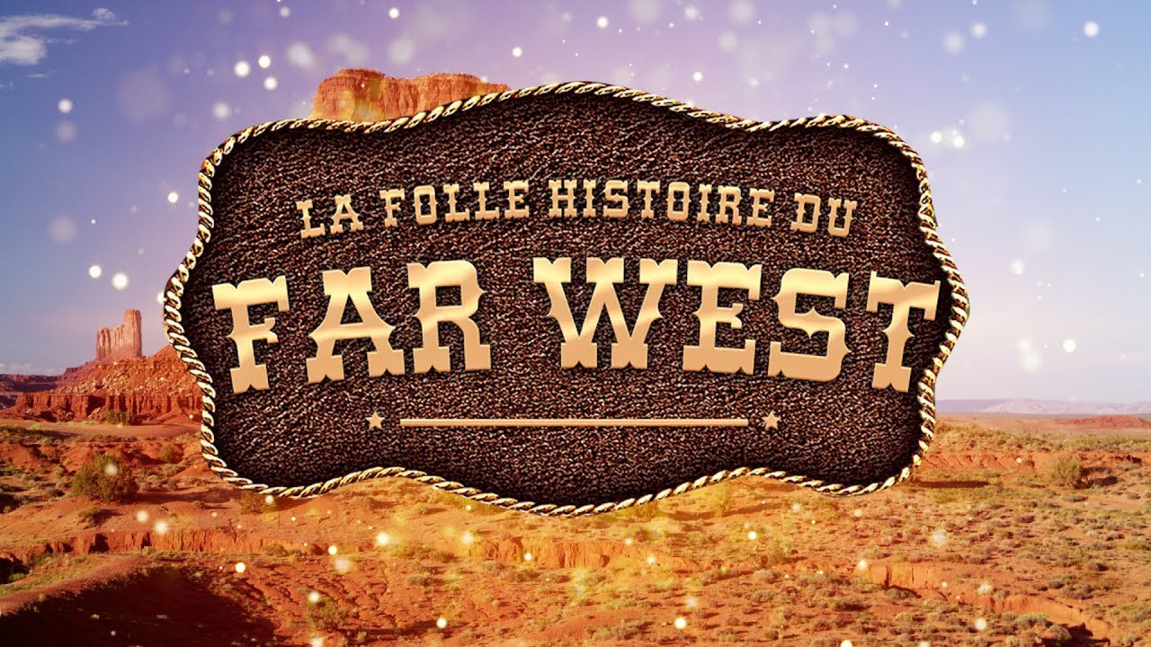 La Folle Histoire du Far West - YouTube