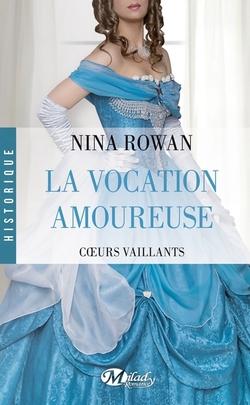Coeurs Vaillants  Tome 3 : La vocation amoureuse  de Nina Rowan