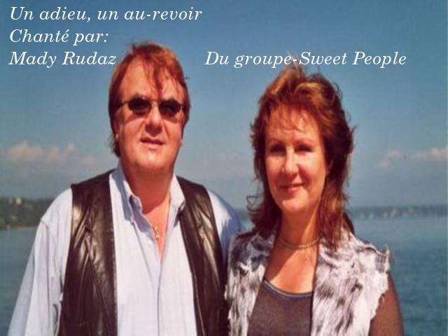 Un adieu, un au-revoir:- Chanté par Mady Rudaz du groupe Sweet People