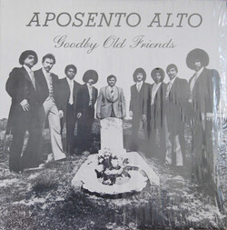 Aposento Alto - Goodby Old Friends - Complete LP