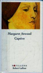 Margaret Atwood, Captive, Robert Laffont