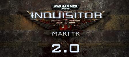 PATCH : Warhammer 40 000 : Inquisitor : Martyr en 2.0*