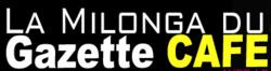 La Milonga du Gazette CAFÉ, milonga gratuite - 1ère le lundi 9 novembre puis un lundi par mois // LUNDI : 7 décembre, 18 Janvier, 8 février, 7 Mars, 11 avril, 2 mai, 6 juin //