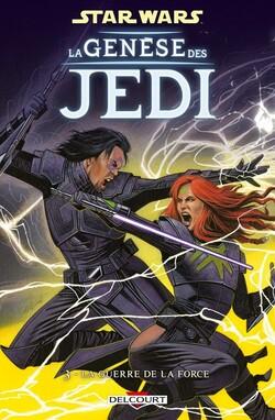 Star Wars - La Genèse des Jedi - Tome 3 : La Guerre de la Force