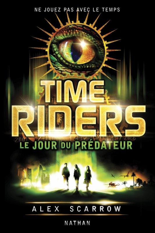 Time Riders Tome 2 : le Jour du Prédateur d'Alex Scarrow