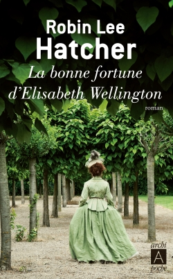 Chronique La bonne fortune d'Elisabeth Wellington de Robin Lee Hatcher