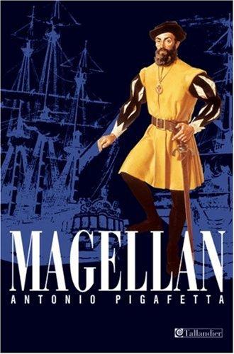 MAGELLAN ( Antonio Pigafetta et Léonce Peillard )