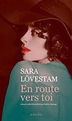 Sara Lövestam, En route vers toi, Actes sud