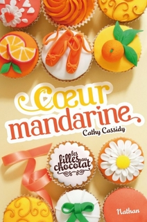 Cathy Cassidy T.3 - les filles au chocolat - Coeur Mandarine