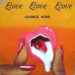 George Kerr - Love, Love, Love - Complete LP