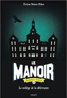 Le manoir, l'exil, tome 1 : Le collège de la délivrance, d'Evelyne Brisou-Pellen