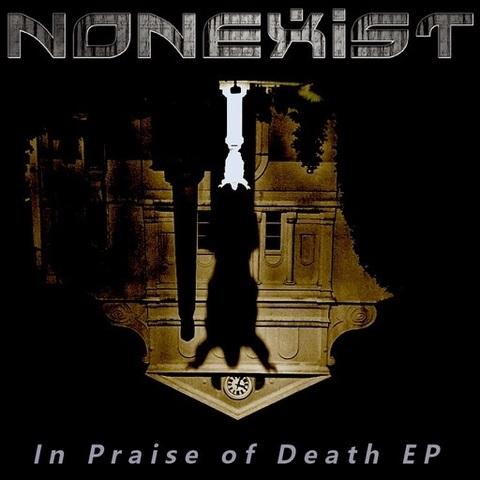 NONEXIST - Détails et extrait du nouvel EP In Praise Of Death