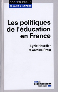 Les politiques de l'éducation en France, par Antoine Prost et Lydie Heurdier