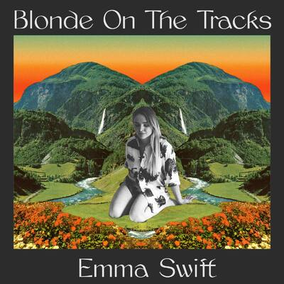 Place aux femmes ! Emma Swift - Blonde on the tracks (2020)