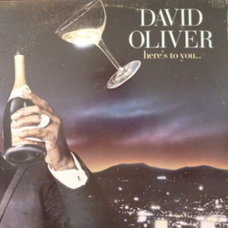David Oliver - Here's To You - Complete LP