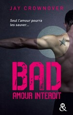 Bad - tome 1 - amour interdit, de Jay Crownover
