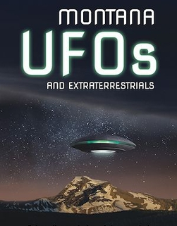 Montana UFOs and Extraterrestrials (300 px)