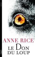 Anne RICE – Le Don du Loup