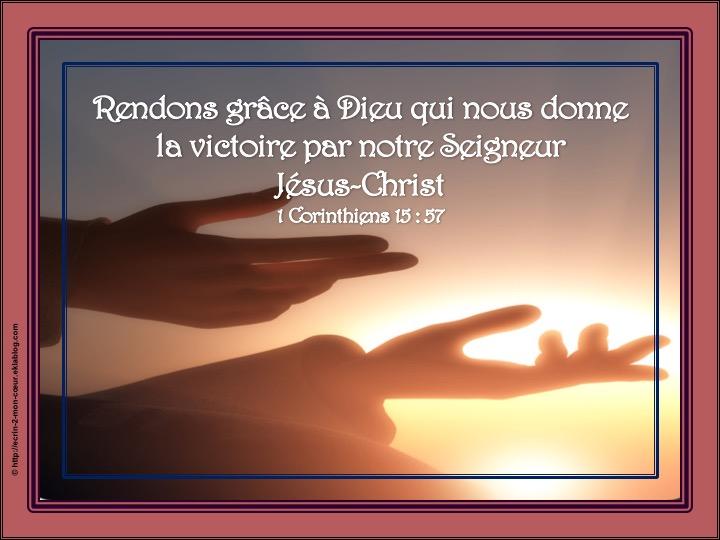 Rendons grâce à Dieu qui nous donne la victoire - 1 Corinthiens 15 : 57