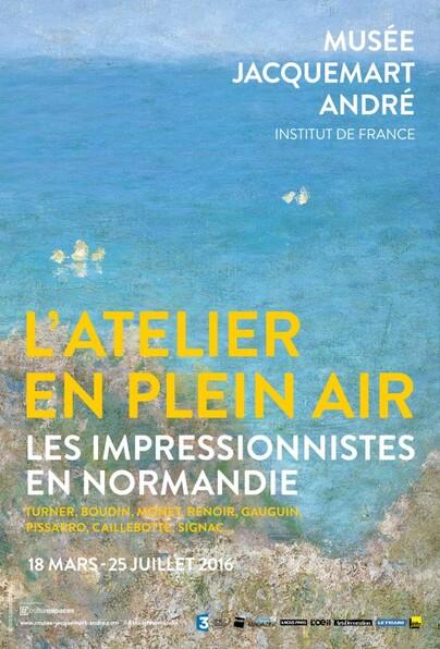 * EXPO * L'Atelier en Plein-Air : Les Impressionnistes en Normandie