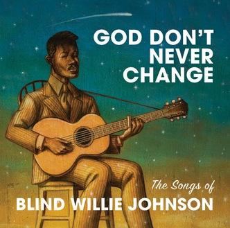Cover me # 22 : God don't change - The songs of Blind Willie Johnson (VA)