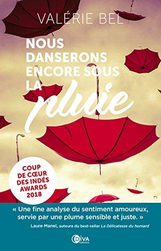"""Nous danserons encore sous la pluie - """"Coup de cœur"""" Indés Awards 2018 par [Bel, Valérie]"""