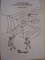 La Toile d'araignée et autres nouvelles décapantes