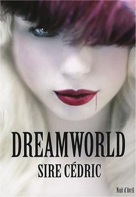 Dreamworld de Sire Cédric