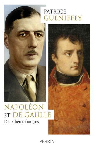 Napoléon et de Gaulle - Patrice Gueniffey