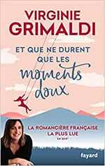 Virginie GRIMALDI – Et que ne durent que les moments doux
