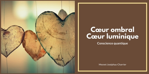 Coeur ombral, coeur luminique