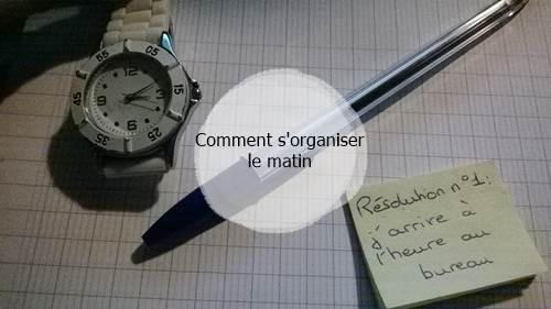 Comment s'organiser le matin