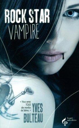 Rock Star Vampire - Yves Bulteau