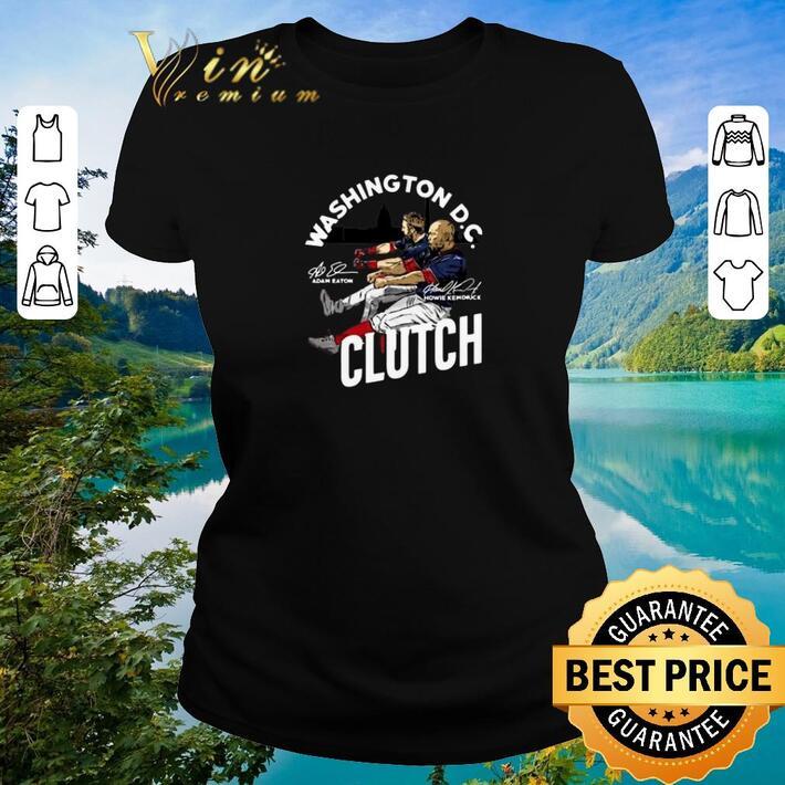 Premium Adam Eaton Howie Kendrick Washington D.C. Clutch Signatures shirt