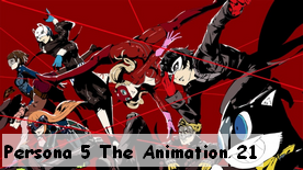 Persona 5 The Animation 21