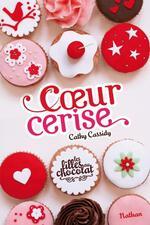 Les filles au chocolat tome 1- Cœur Cerise