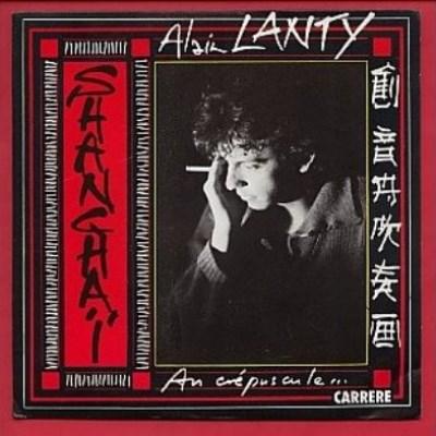 Alain Lanty - Shanghaï Au Crépuscule (1986)
