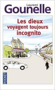 """""""Les dieux voyagent toujours incognito"""" Laurent Gounelle."""