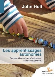 """Blog de melimelodesptitsblanpain : Méli Mélo des p'tits Blanpain!, """"Les apprentissages autonomes"""" de John Holt"""