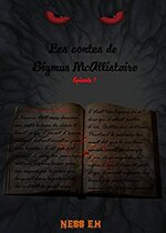 Les Contes de Sigmus Mac Allistaire : Episode 1 de Ness E.H.