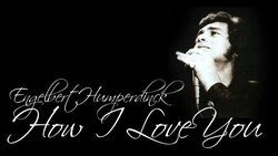 HUMPERDINCK, Engelbert - How I Love You   (Romantique)
