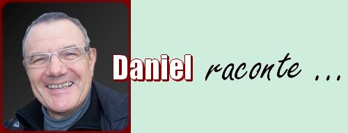 Daniel raconte ...